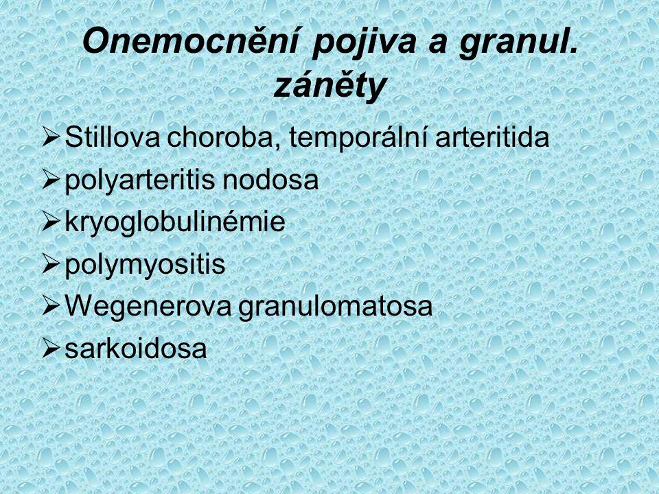 Onemocnění pojiva a granul. záněty