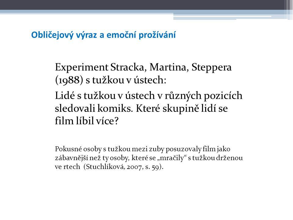 Experiment Stracka, Martina, Steppera (1988) s tužkou v ústech: