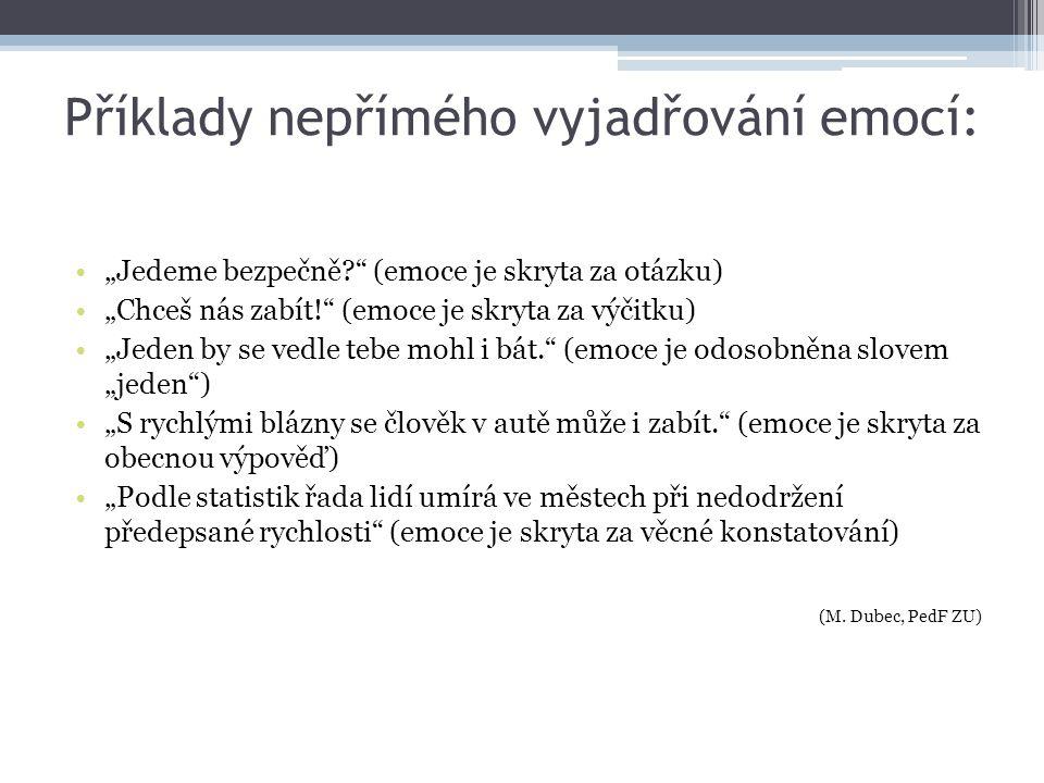 Příklady nepřímého vyjadřování emocí: