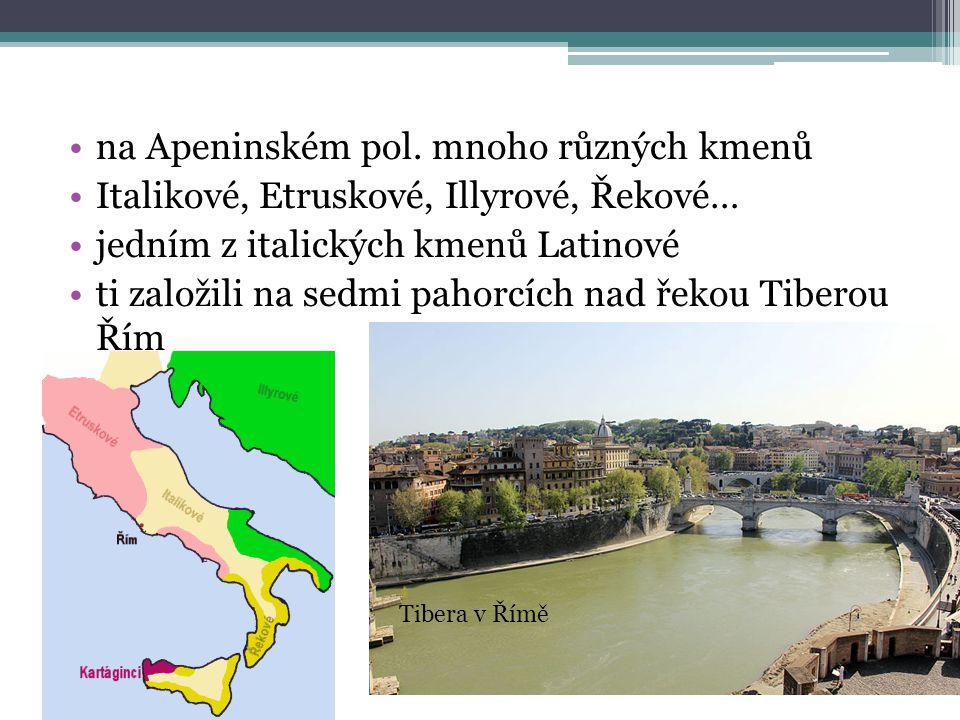 na Apeninském pol. mnoho různých kmenů