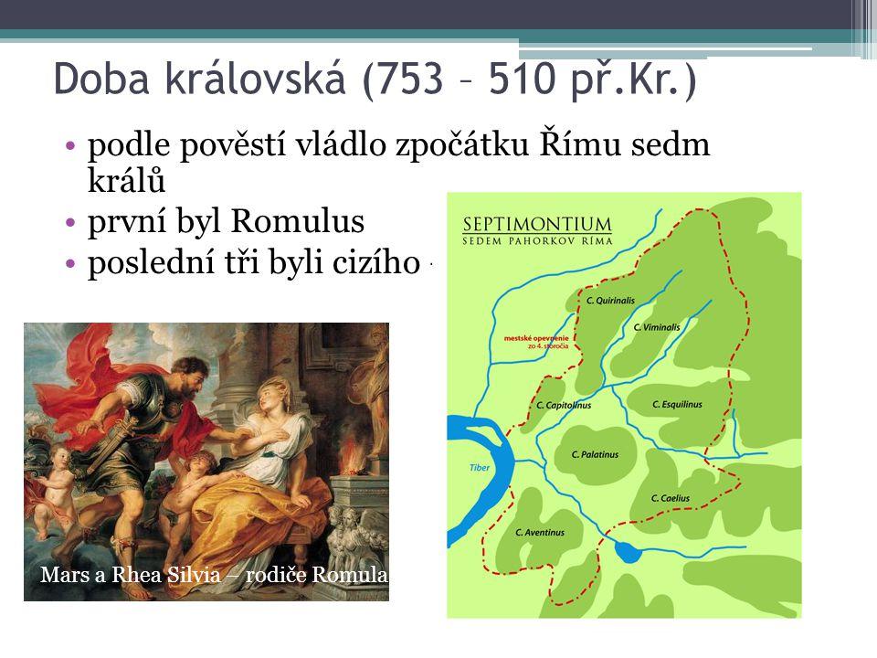Doba královská (753 – 510 př.Kr.)