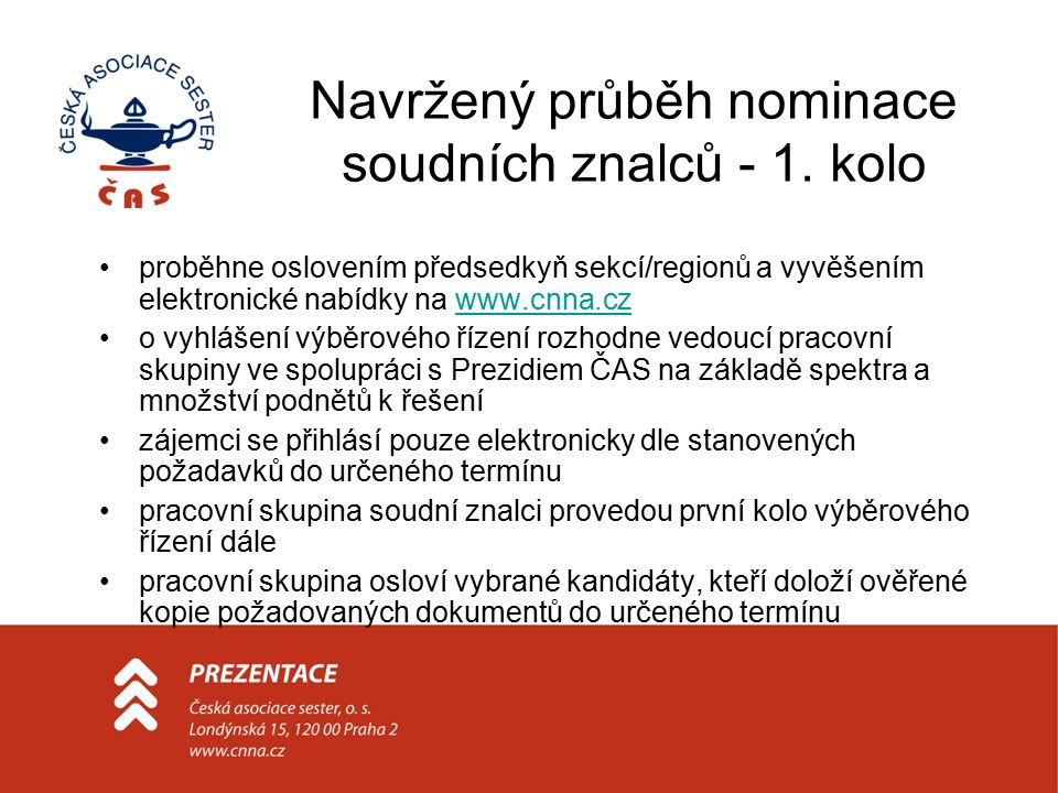 Navržený průběh nominace soudních znalců - 1. kolo