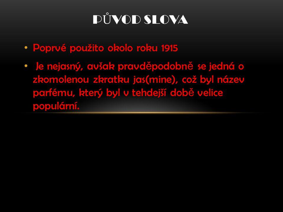 PŮVOD SLOVA Poprvé použito okolo roku 1915