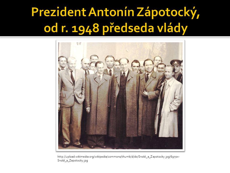 Prezident Antonín Zápotocký, od r. 1948 předseda vlády