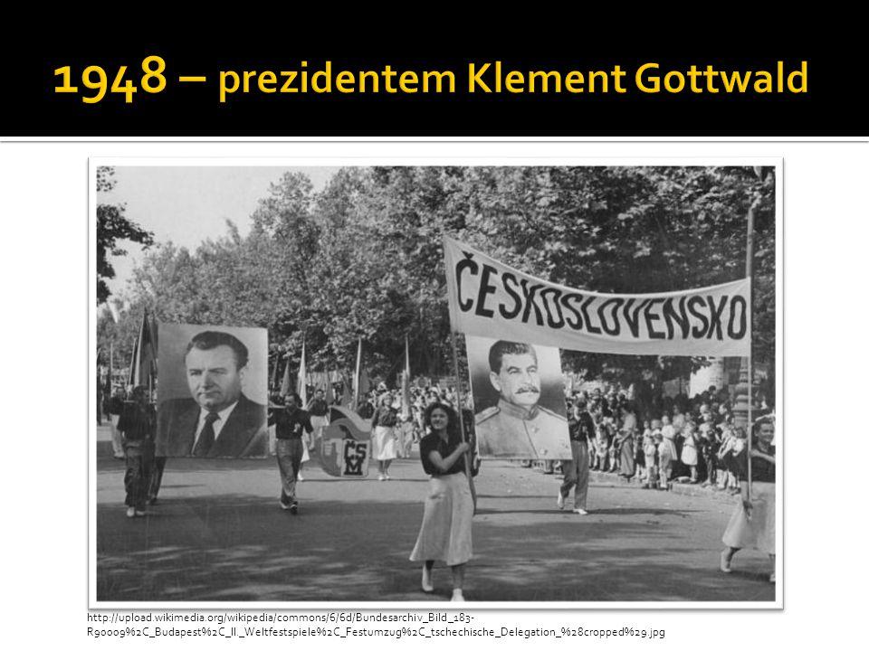 1948 – prezidentem Klement Gottwald