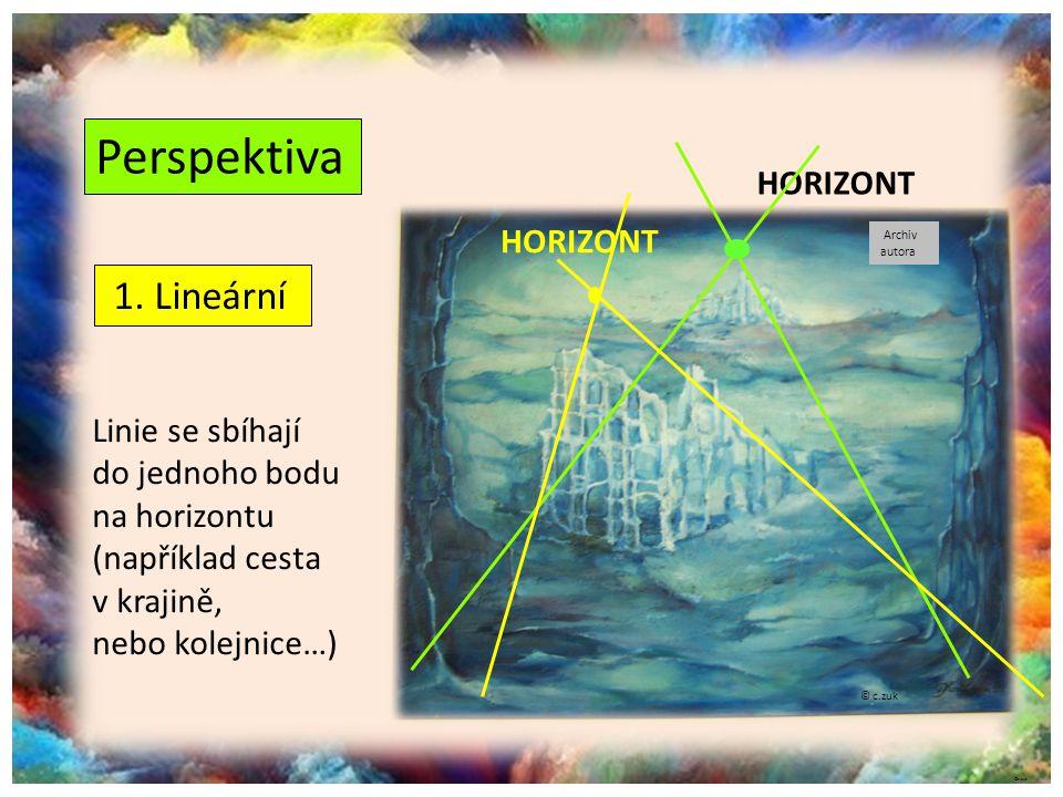 Perspektiva 1. Lineární HORIZONT HORIZONT Linie se sbíhají
