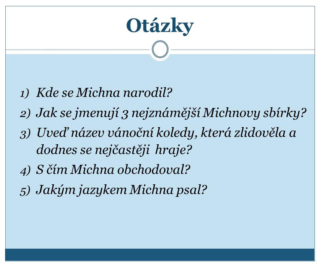Otázky Kde se Michna narodil