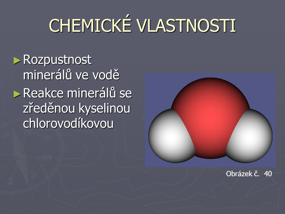 CHEMICKÉ VLASTNOSTI Rozpustnost minerálů ve vodě