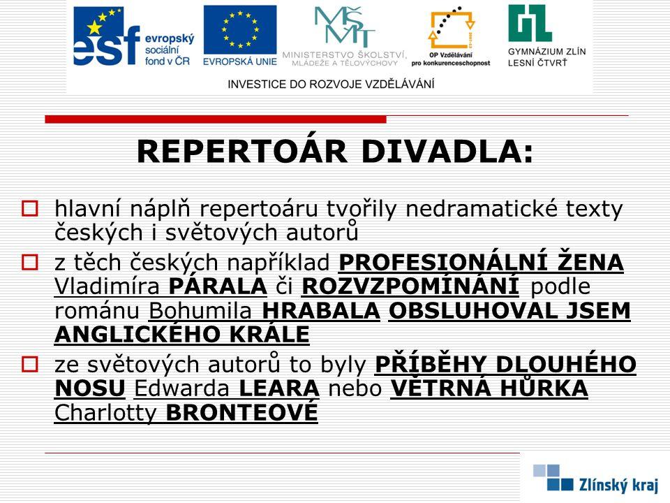 REPERTOÁR DIVADLA: hlavní náplň repertoáru tvořily nedramatické texty českých i světových autorů.