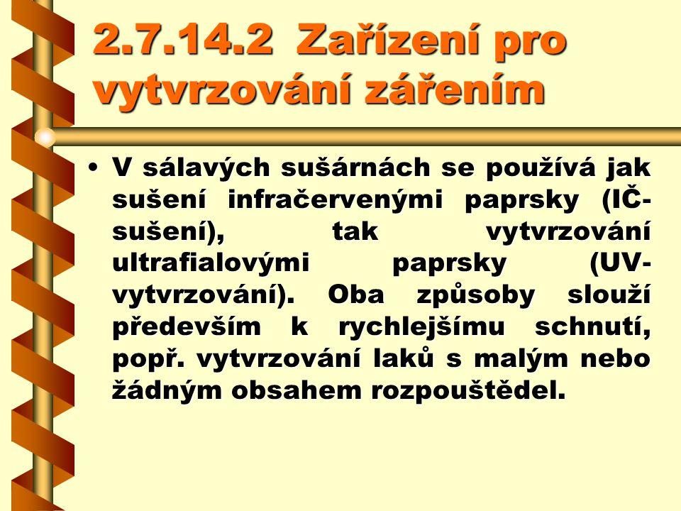 2.7.14.2 Zařízení pro vytvrzování zářením