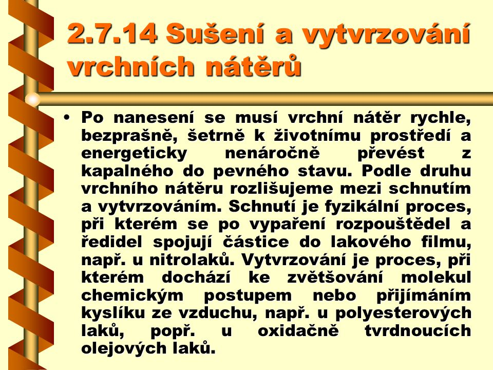 2.7.14 Sušení a vytvrzování vrchních nátěrů
