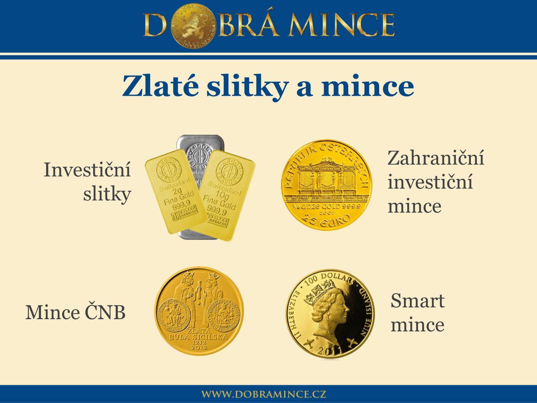 Zlaté slitky a mince Zahraniční investiční mince Investiční slitky