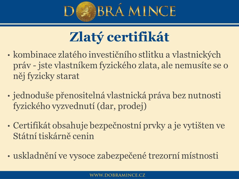 Zlatý certifikát kombinace zlatého investičního stlitku a vlastnických práv - jste vlastníkem fyzického zlata, ale nemusíte se o něj fyzicky starat.