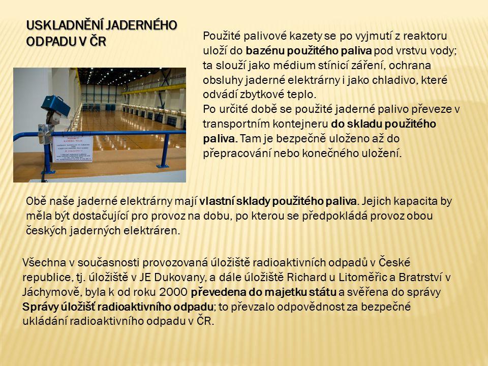 USKLADNĚNÍ JADERNÉHO ODPADU V ČR