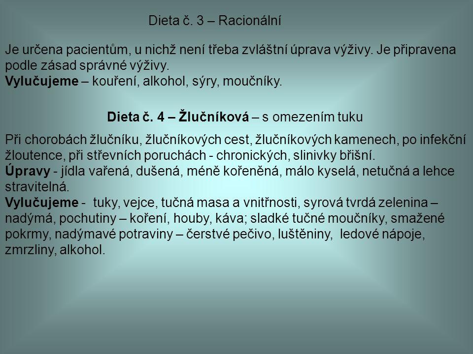 Dieta č. 3 – Racionální Je určena pacientům, u nichž není třeba zvláštní úprava výživy. Je připravena.