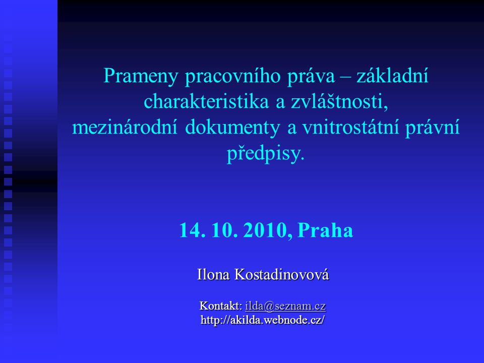 Ilona Kostadinovová Kontakt: ilda@seznam.cz http://akilda.webnode.cz/