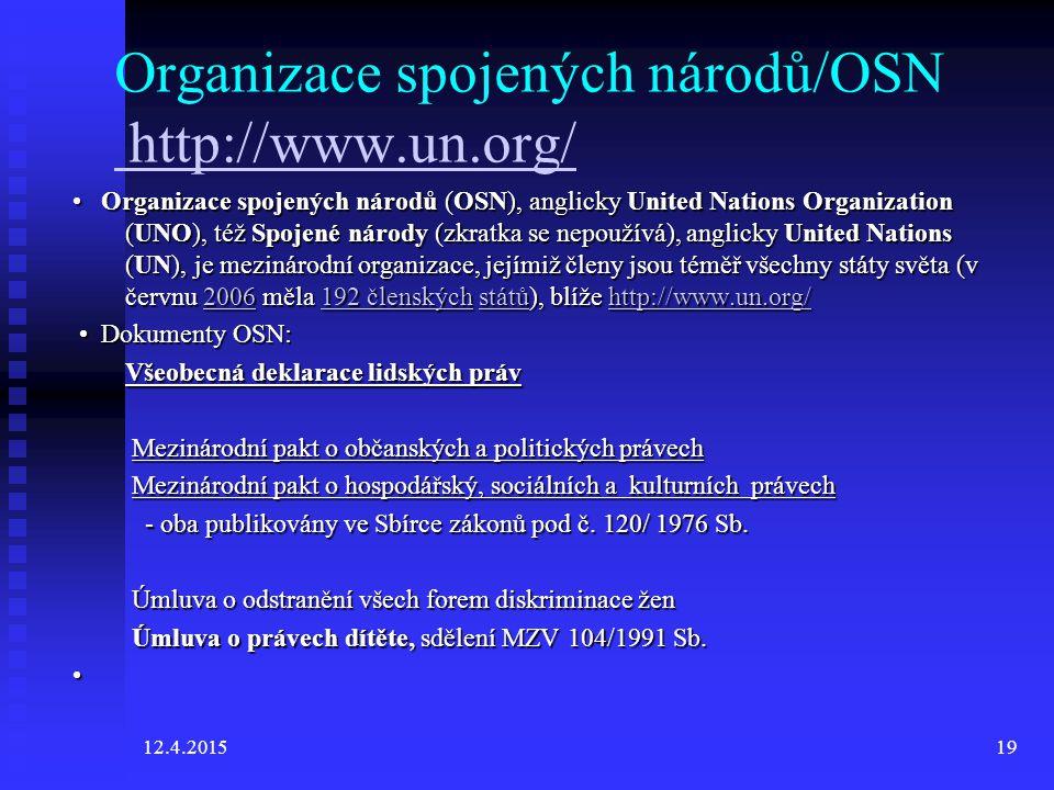 Organizace spojených národů/OSN http://www.un.org/