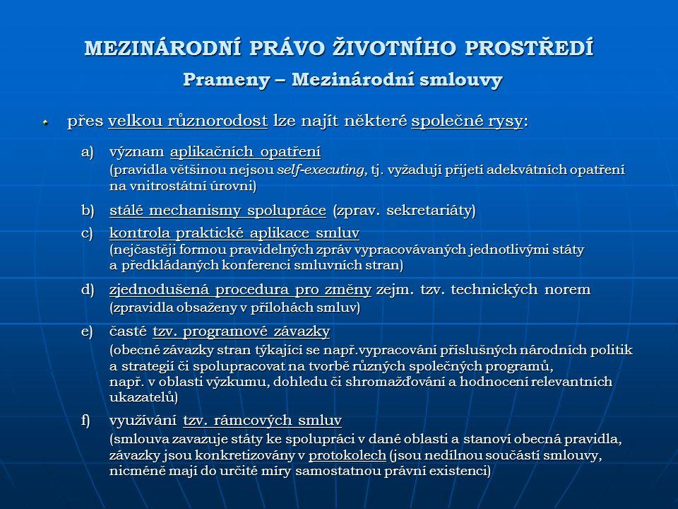 MEZINÁRODNÍ PRÁVO ŽIVOTNÍHO PROSTŘEDÍ Prameny – Mezinárodní smlouvy