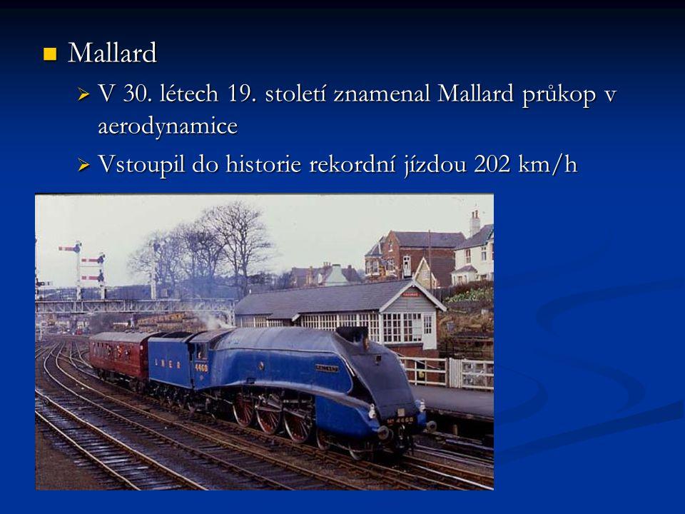 Mallard V 30. létech 19. století znamenal Mallard průkop v aerodynamice.