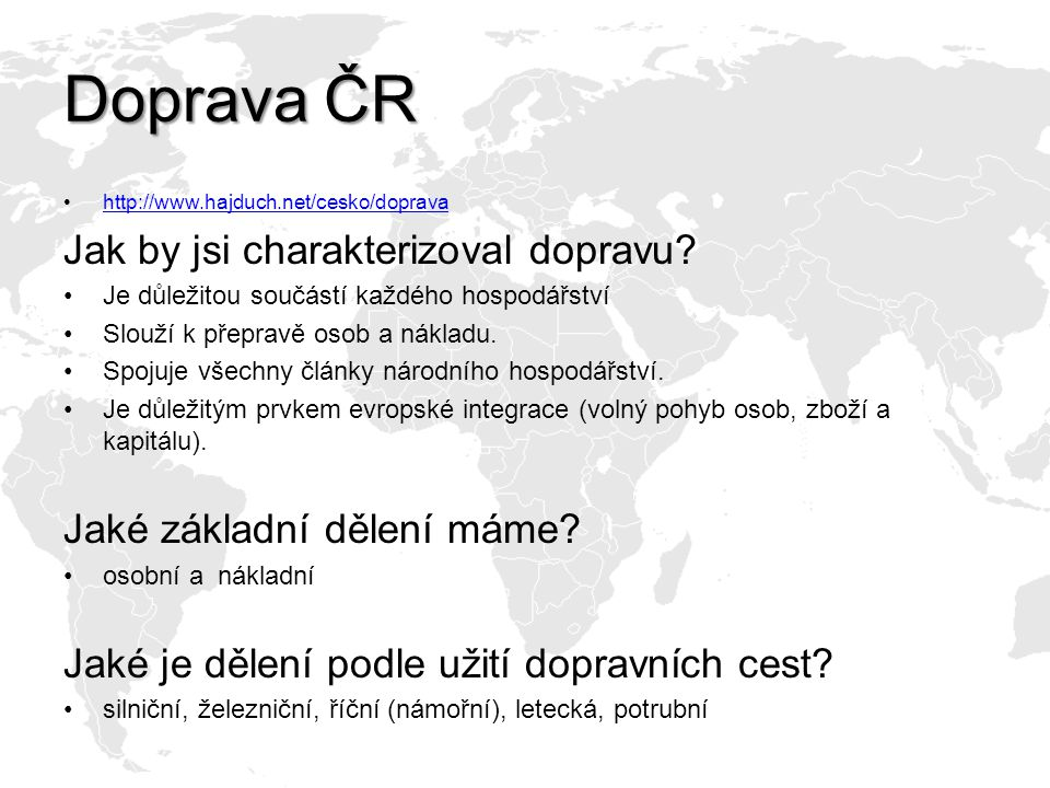 Doprava ČR Jak by jsi charakterizoval dopravu