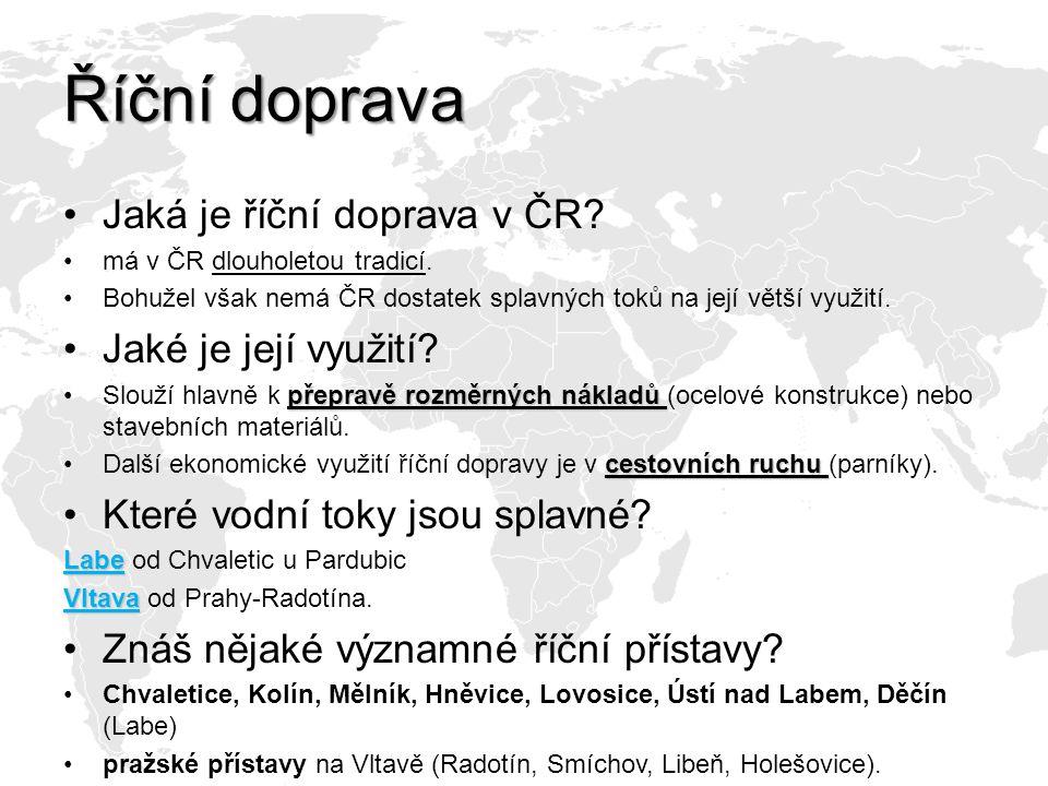 Říční doprava Jaká je říční doprava v ČR Jaké je její využití