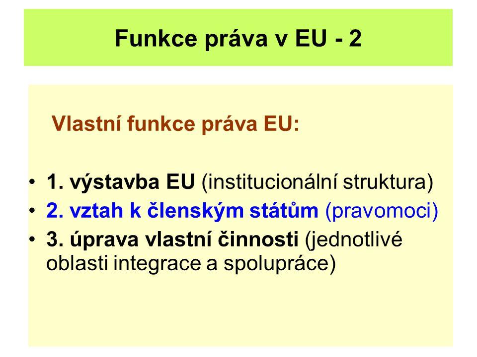 Funkce práva v EU - 2 Vlastní funkce práva EU: