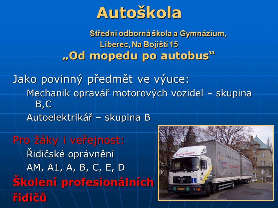 Autoškola Střední odborná škola a Gymnázium, Liberec, Na Bojišti 15