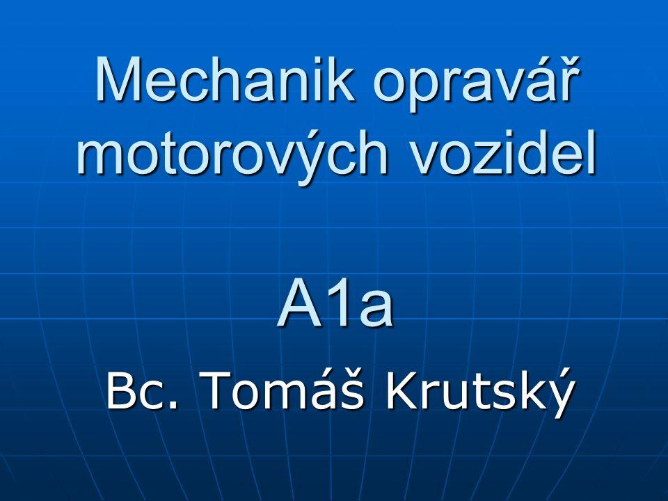 Mechanik opravář motorových vozidel A1a