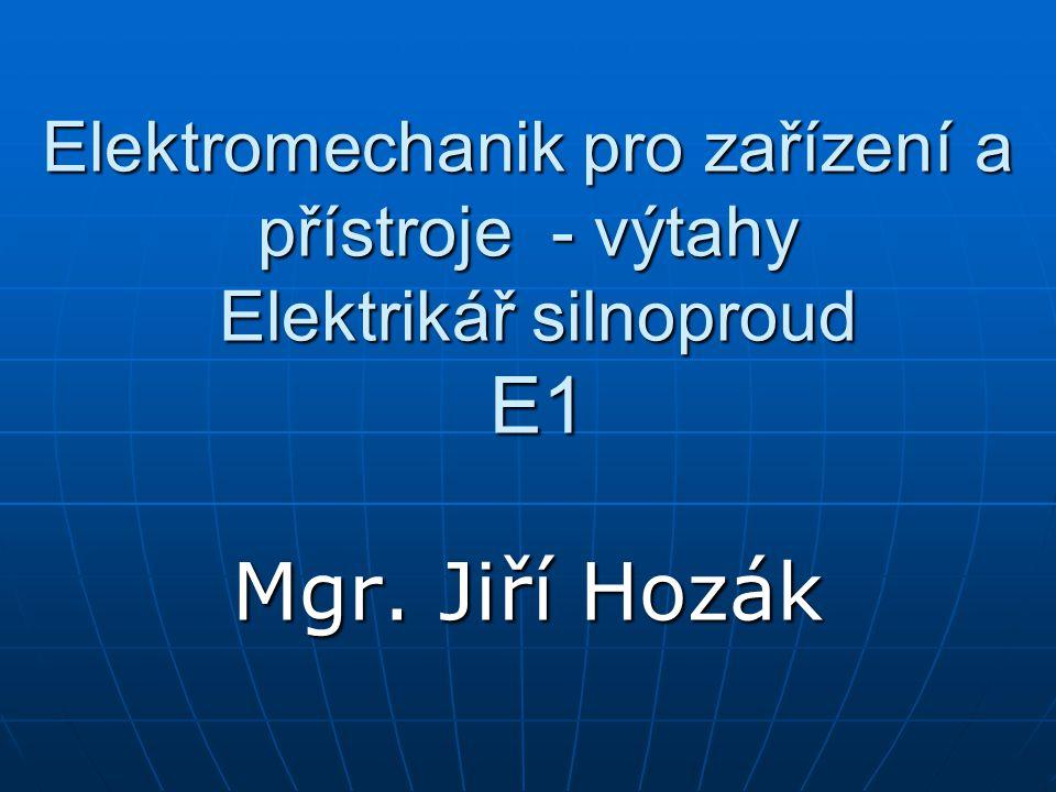Elektromechanik pro zařízení a přístroje - výtahy Elektrikář silnoproud E1