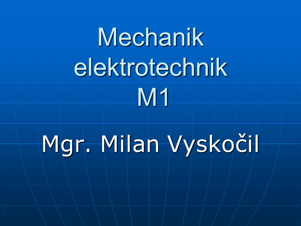 Mechanik elektrotechnik M1