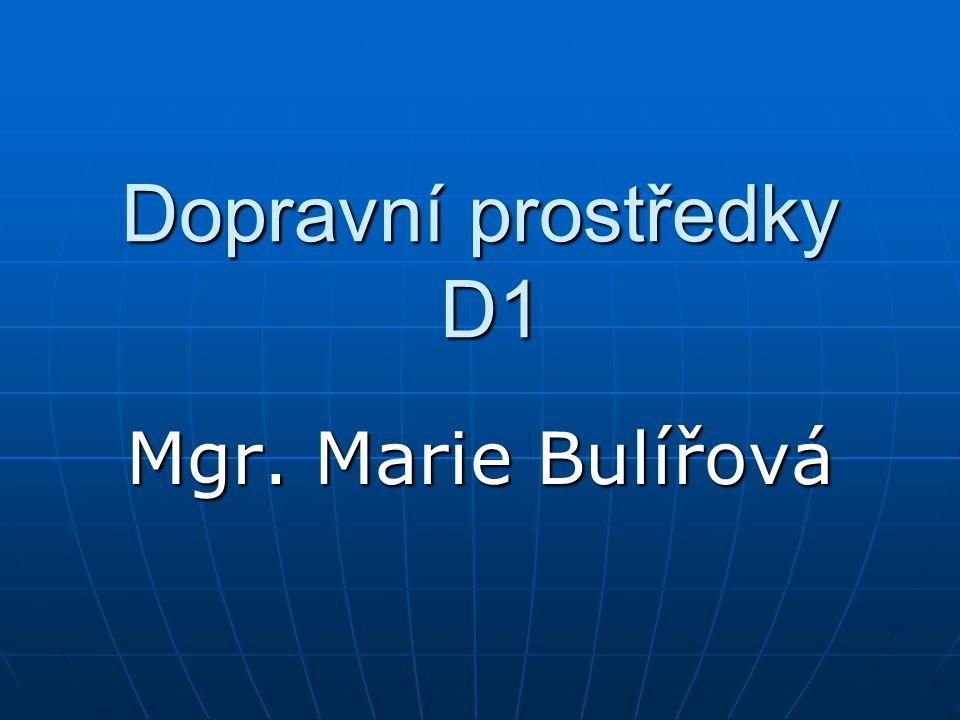Dopravní prostředky D1 Mgr. Marie Bulířová