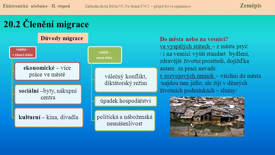 20.2 Členění migrace Důvody migrace Do města nebo na vesnici