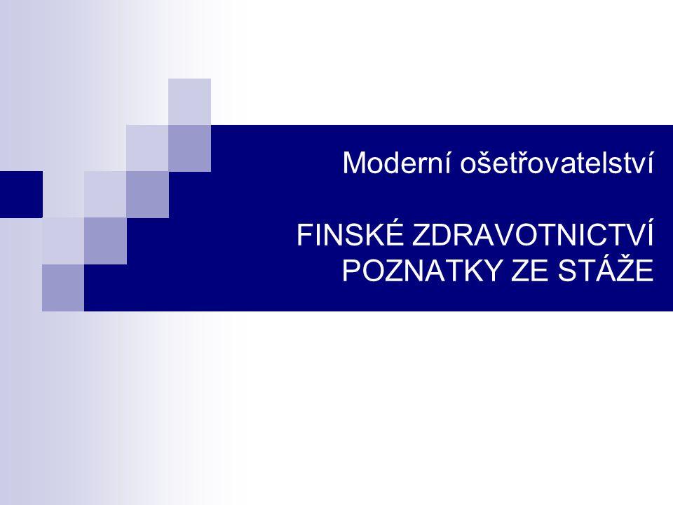 Moderní ošetřovatelství FINSKÉ ZDRAVOTNICTVÍ POZNATKY ZE STÁŽE