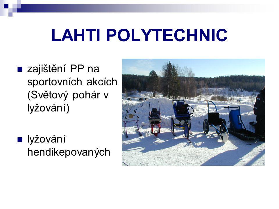 LAHTI POLYTECHNIC zajištění PP na sportovních akcích (Světový pohár v lyžování) lyžování hendikepovaných.