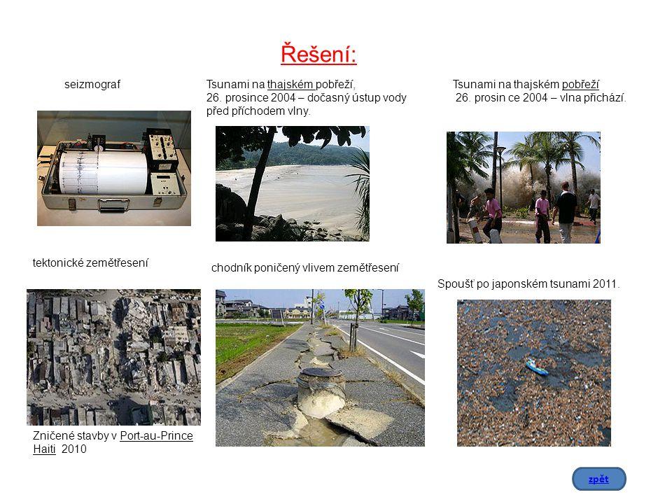 Řešení: seizmograf. Tsunami na thajském pobřeží, 26. prosince 2004 – dočasný ústup vody před příchodem vlny.