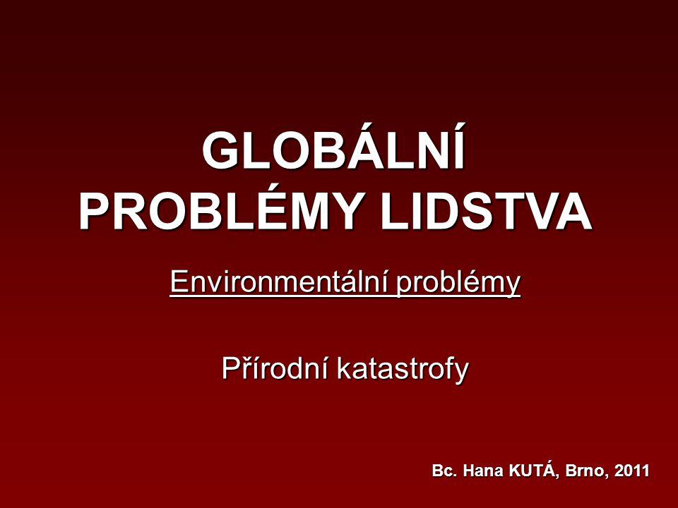 Environmentální problémy Přírodní katastrofy