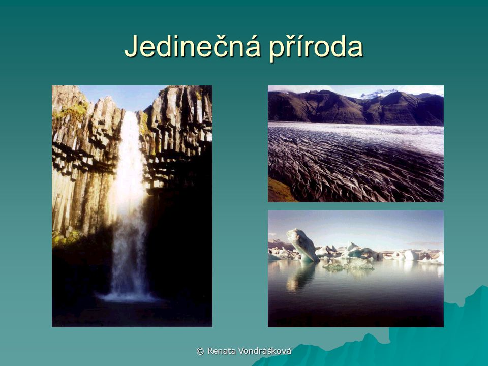 Jedinečná příroda © Renata Vondrášková