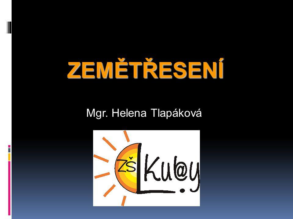 Zemětřesení Mgr. Helena Tlapáková