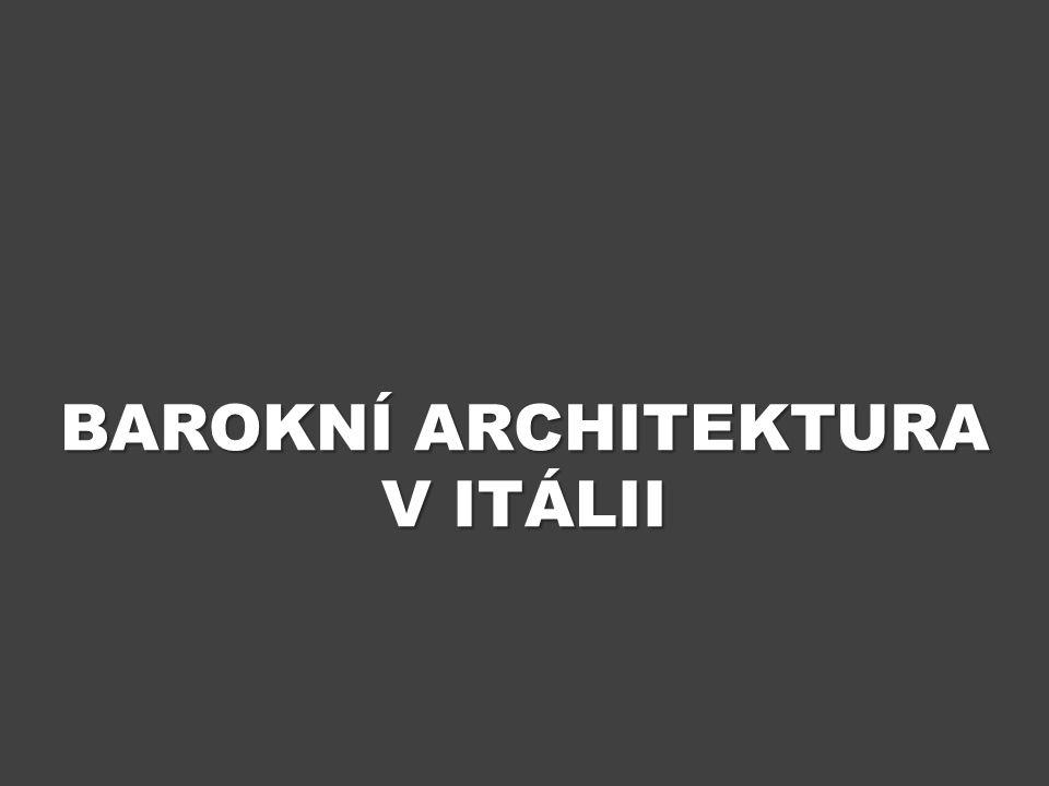 BAROKNÍ ARCHITEKTURA V ITÁLII