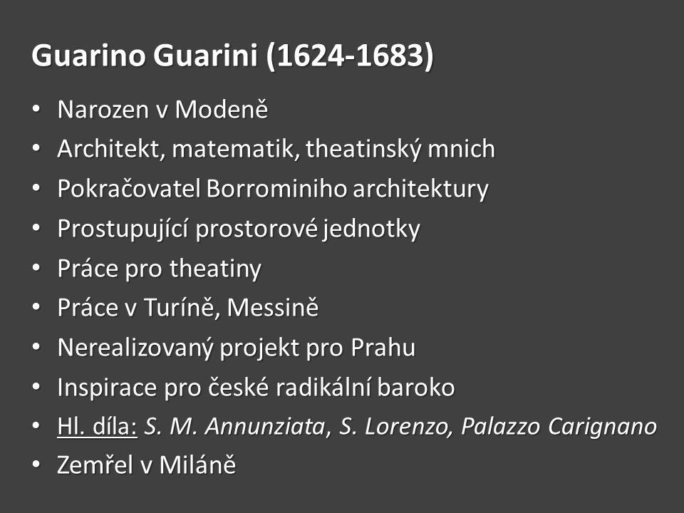 Guarino Guarini (1624-1683) Narozen v Modeně