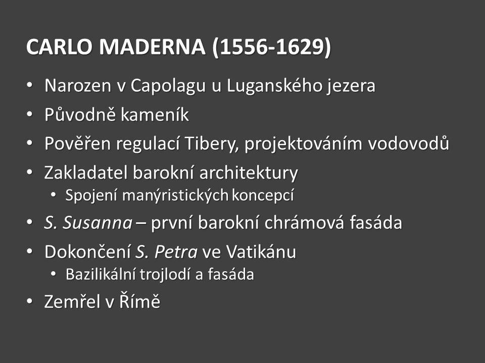 CARLO MADERNA (1556-1629) Narozen v Capolagu u Luganského jezera