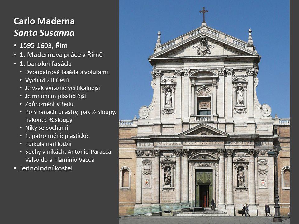 Carlo Maderna Santa Susanna 1595-1603, Řím 1. Madernova práce v Římě