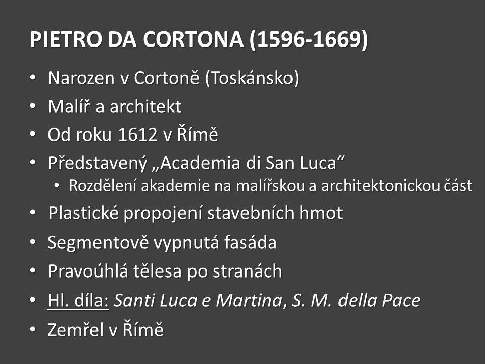 PIETRO DA CORTONA (1596-1669) Narozen v Cortoně (Toskánsko)