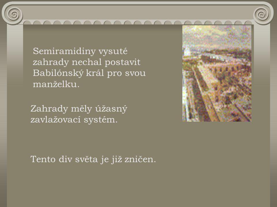 Semiramidiny vysuté zahrady nechal postavit Babilónský král pro svou manželku.