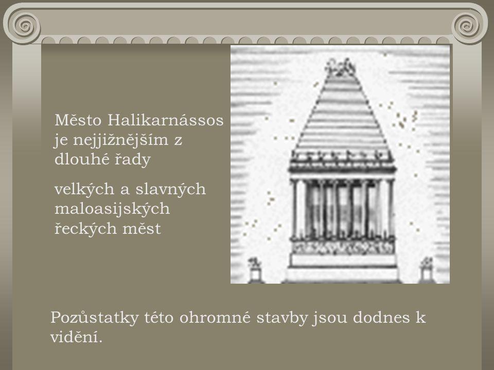 Město Halikarnássos je nejjižnějším z dlouhé řady