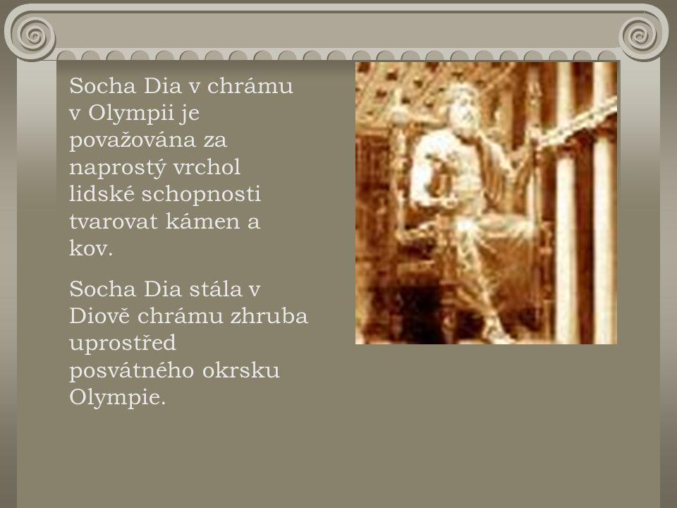 Socha Dia v chrámu v Olympii je považována za naprostý vrchol lidské schopnosti tvarovat kámen a kov.