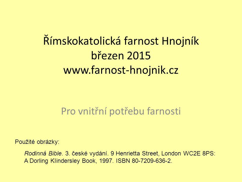 Římskokatolická farnost Hnojník březen 2015 www.farnost-hnojnik.cz