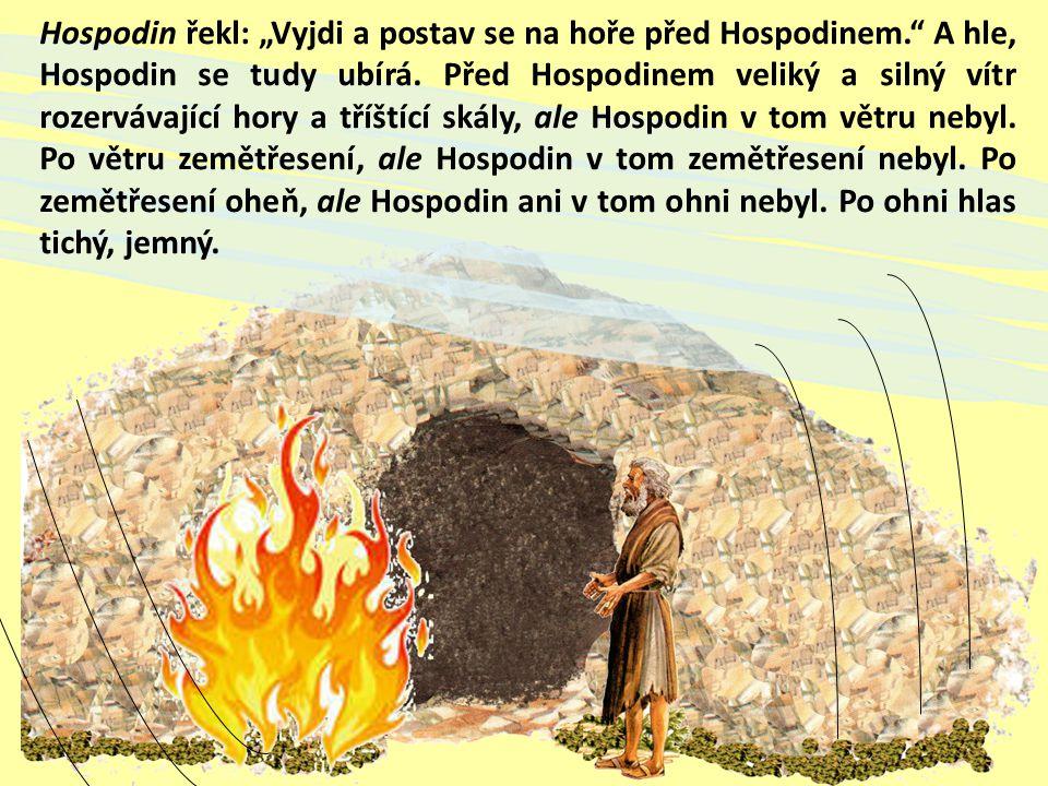 """Hospodin řekl: """"Vyjdi a postav se na hoře před Hospodinem"""