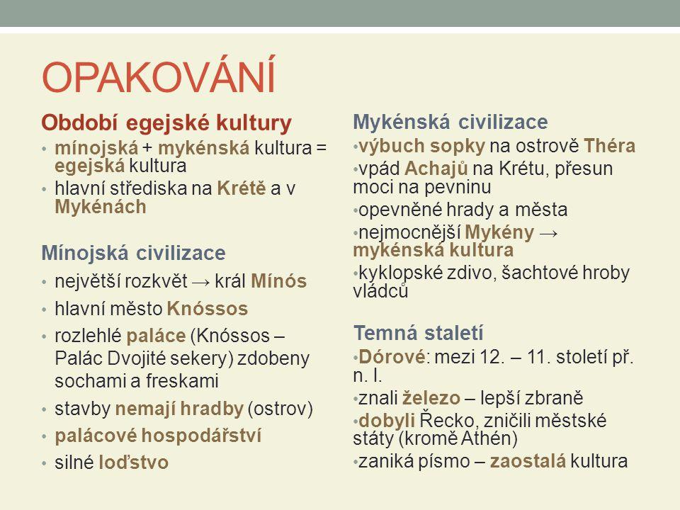 OPAKOVÁNÍ Období egejské kultury Mykénská civilizace