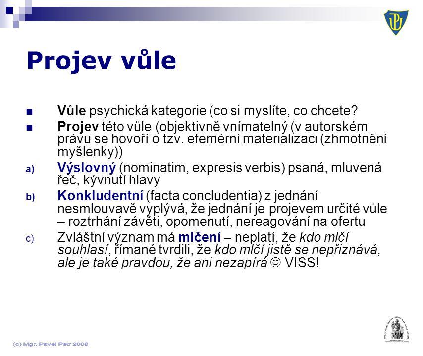 Projev vůle Vůle psychická kategorie (co si myslíte, co chcete